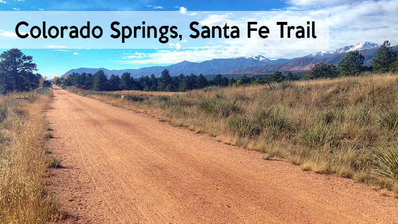 Colorado Springs Santa Fe Trail